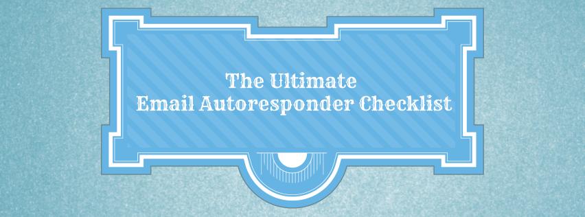 Autoresponder Email Checklist