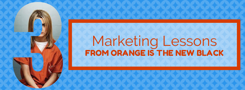 marketing-lessons-orange-new-black