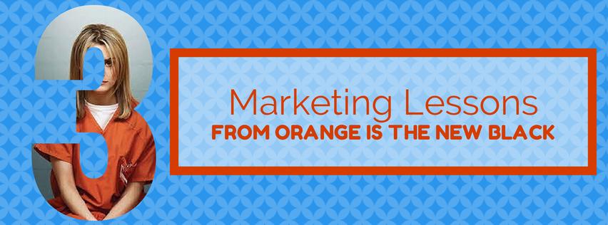 marketing-lessons-orange-new-black