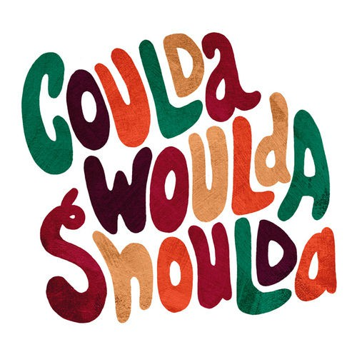 ShouldaCouldaWoulda