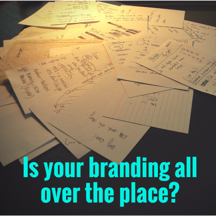is your branding all over the place?