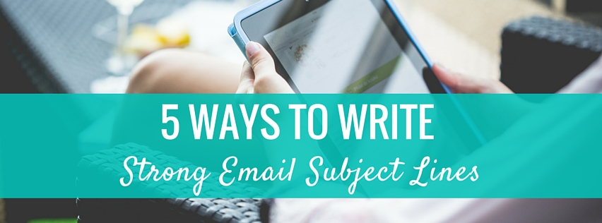 5 Ways to Write Strong Email Subject Lines (with Examples!) | @fingerprint | www.fingerprintmarketing.com