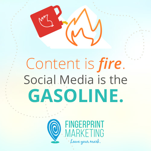 Content is fire. Social media is the gasoline.