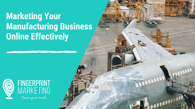 Marketing Your Manufacturing Business Online Effectively