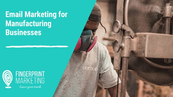 Email Marketing for Manufacturing Businesses