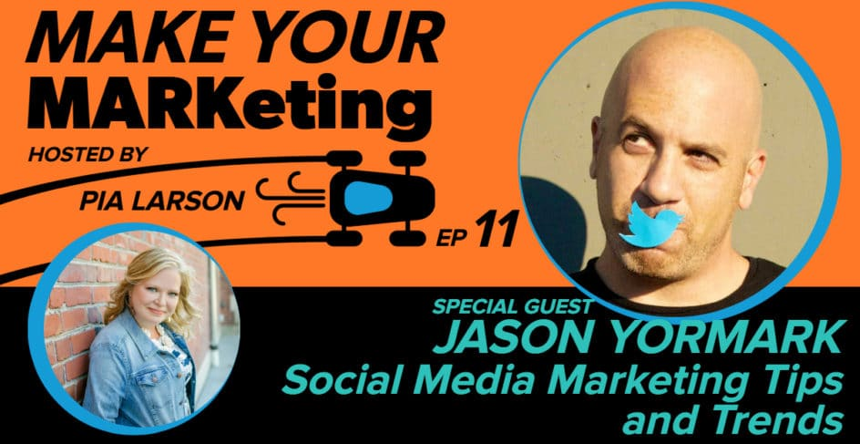 Social Media Marketing Tips and Trends with Jason Yormark on the Make Your Marketing podcast
