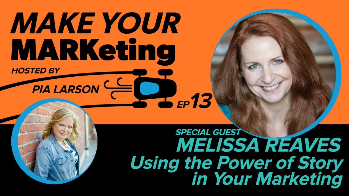 Using story in your marketing can be highly effective with Melissa Reaves