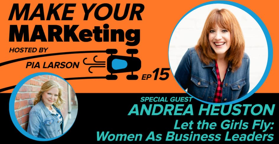 Andrea Heuston and Women as Business Leaders