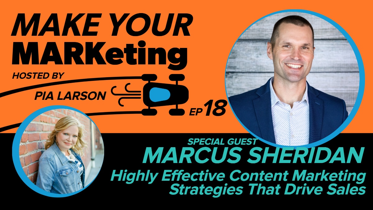 Highly Effective Content Marketing Strategies That Drive Sales with Marcus Sheridan